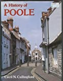 History of Poole, Cullingford, Cecil N., 085033666X