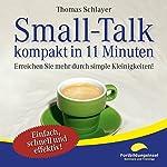 Small-Talk - kompakt in 11 Minuten: Erreichen Sie mehr durch simple Kleinigkeiten! | Thomas Schlayer