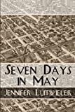 Seven Days in May, Jennifer Luitwieler, 1496077830