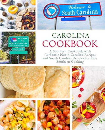 Carolina Cookbook: A Southern Cookbook with Authentic North Carolina Recipes and South Carolina Recipes for Easy Southern Cooking (2nd Edition) by BookSumo Press