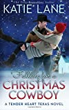 Falling for a Christmas Cowboy (Tender Heart Texas) (Volume 5)