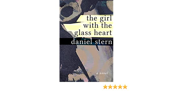 The Girl With The Glass Heart A Novel Kindle Edition By Daniel