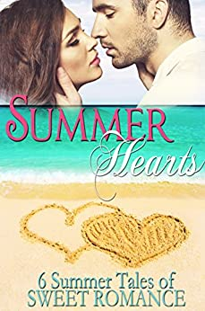 Summer Hearts: A Compilation of Six Clean Romances by [Lee, Debby, Watson, Lisa, Daley, Sarah, Malone, Carol, Bosman, Kathy, Echols, Robyn]