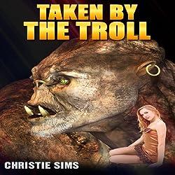 Taken by the Troll (Beast Erotica)