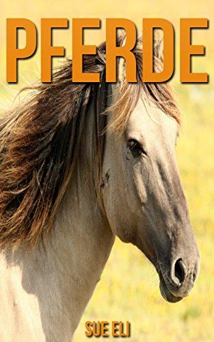 pferde-kinderbuch-uber-pferde-mit-sagenhaften-bilder-viel-wissenswertes-german-edition