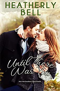 Until There Was You (Starlight Hill Series Book 3) by [Bell, Heatherly]