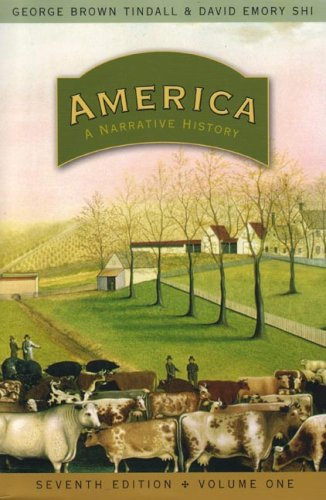 America: A Narrative History (Seventh Edition)  (Vol. 1)