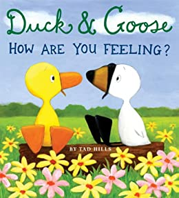 Duck & Goose, How Are You Feeling? by [Hills, Tad]