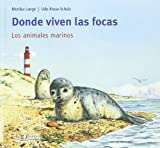 img - for Donde viven las focas / Where the Seals Live: Los Animaels Marinos (Spanish Edition) book / textbook / text book