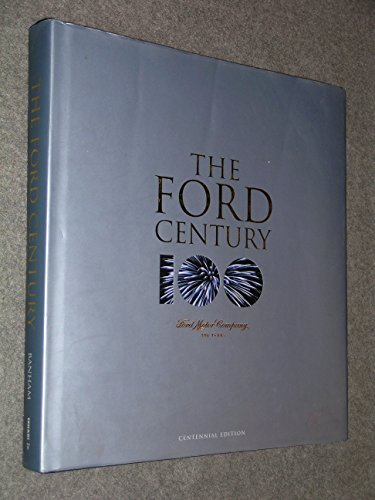 The Ford Century : Ford Motor Company and the Innovations that Shaped the World