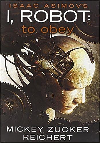 Book Isaac Asimov's I Robot: To Obey (Isaac Asimovs I Robot 2)