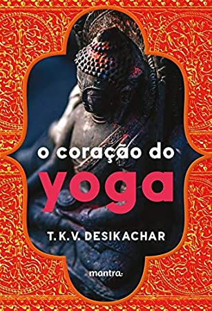 O Coracao do Yoga (Em Portugues do Brasil ... - Amazon.com