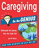 Caregiving for the Genius, Jane W. Barton, 1941050026