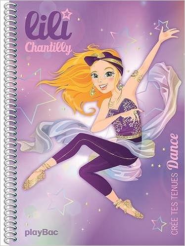 LILI CHANTILLY - CREE TES TENUES DANCE epub pdf