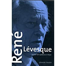René Lévesque and the Parti Québécois in Power