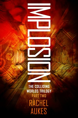 Implosion (Colliding Worlds Trilogy Book 2)