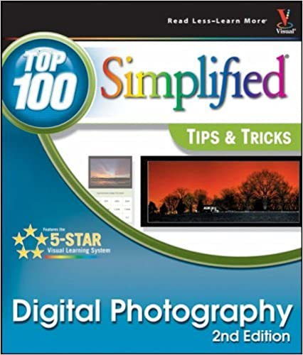 Digital Photography: Top 100 Simplified Tips and Tricks (Top 100 Simplified Tips & Tricks) by Gregory Georges (2005-08-12)