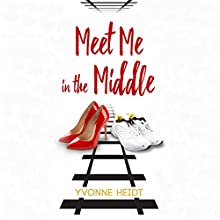 Meet Me in the Middle Audiobook by Yvonne Heidt Narrated by Leslie McDonel