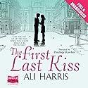 The First Last Kiss Hörbuch von Ali Harris Gesprochen von: Penelope Rawlins