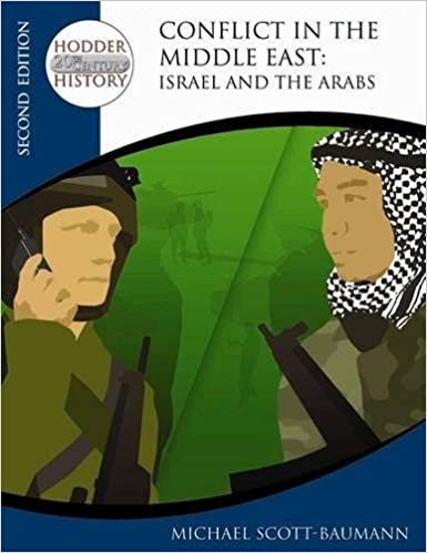 Book Hodder Twentieth Century History: Conflict in the Middle East: Israel and the Arabs 2nd Edition by Michael Scott-Baumann (2007-05-25)