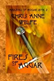 img - for Fires of Aggar: Amazons of Aggar Book 2 (Volume 2) by Chris Anne Wolfe (2014-01-01) book / textbook / text book