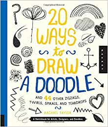 20 Ways to Draw a Doodle and 44 Other Zigzags, Twirls