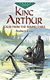 King Arthur: Tales from the Round Table (Dover Children's Evergreen Classics)
