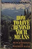 img - for How to live beyond your means: Tapping God's resources book / textbook / text book