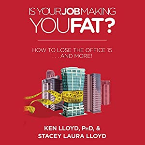 Is Your Job Making You Fat? Audiobook