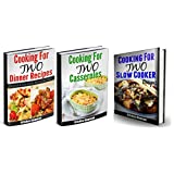 Cooking For Two Box Set: (3 in 1) Cooking for Two: Slow Cooker Recipes, Casserole & Dinner Recipes