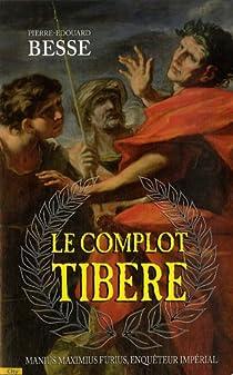 Le complot Tibère : Manius Maximius Furius, enquêteur impérial par Besse
