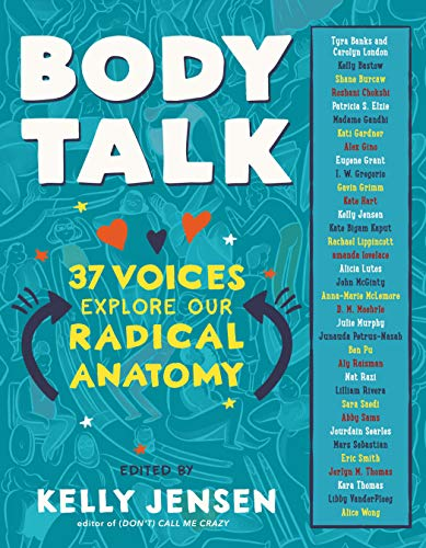 Book Cover: Body Talk: 37 Voices Explore Our Radical Anatomy