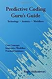 Predictive Coding Guru's Guide, Rajiv Maheshwari, 0989385000