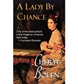 Bolen, Cheryl [ A Lady by Chance ] [ A LADY BY CHANCE ] May - 2013 { Paperback }