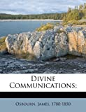 Divine Communications;, Osbourn James 1780-1850, 1247700860