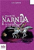 """Afficher """"Le monde Narnia n° 3 Le cheval et son écuyer"""""""