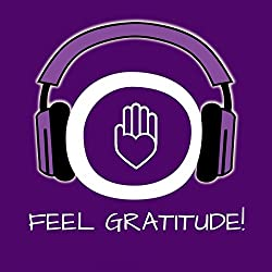 Feel Gratitude! Develop an attitude of gratitude
