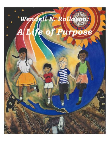 Wendell N. Rollason: A Life of Purpose