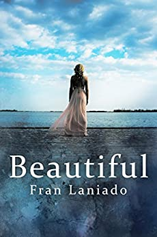 Beautiful: A Tale of Beauties and Beasts by [Laniado, Fran]