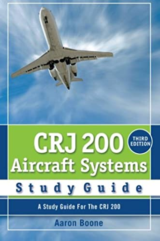 crj 200 aircraft systems study guide aaron boone 9780979076749 rh amazon com CRJ-200 Specifications CRJ- 900 Cockpit