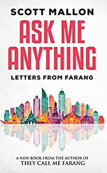 Ask Me Anything: Letters From Farang by [Mallon, Scott]