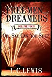 Freemen and Dreamers Vol. 4 Oh, Say Can You See?