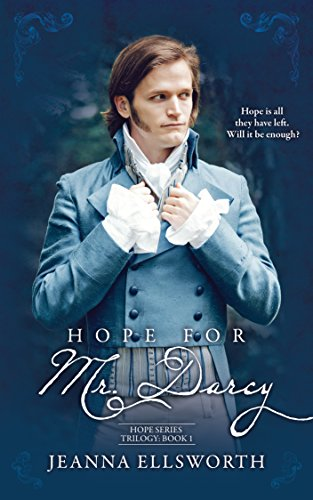Hope For Mr. Darcy (Hope Series Trilogy Book 1)