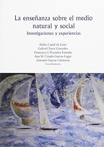 La enseñanza sobre el medio natural y social: Investigaciones y experiencias