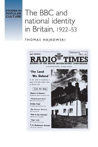 The BBC and National Identity in Britain, 1922-53 (Studies in Popular Culture MUP) PDF