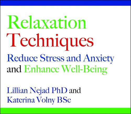 Relaxation Techniques: Reduce Stress and Anxiety and Enhance Well-being