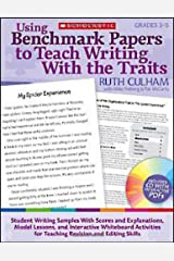 Using Benchmark Papers to Teach Writing With the Traits: Grades 3-5: Student Writing Samples With Scores and Explanations, Model Lessons, and ... and Editing Skills (Teaching Resources) Paperback