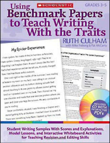 Using Benchmark Papers to Teach Writing With the Traits: Grades 3-5: Student Writing Samples With Scores and Explanation