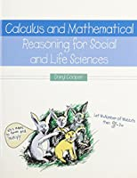 Calculus and Mathematical Reasoning for Social and Life Sciences
