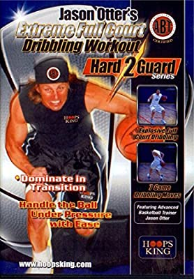 Jason Otter's Extreme Full Court Basketball Dribbling Workout